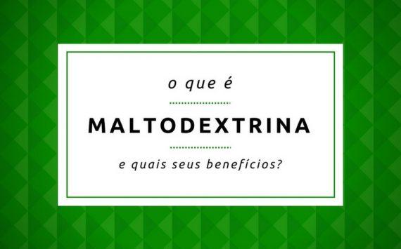 Maltodextrina: entenda porque você deve ou não usar este suplemento